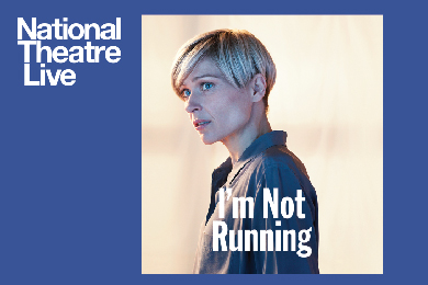 I'm Not Running │National Theatre Live